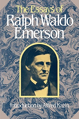 The Essays of Ralph Waldo Emerson By Emerson, Ralph Waldo/ Ferguson, Alfred Riggs/ Carr, Jean Ferguson