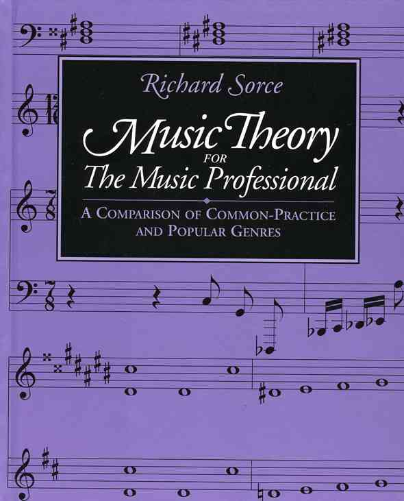 Music Theory for the Music Professional By Sorce, Richard