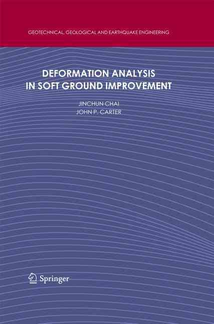 Deformation Analysis in Soft Ground Improvement By Chai, Jinchun/ Carter, John P.